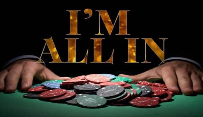 Thế nào là All in khi chơi poker - Cách All in hiệu quả cho người chơi bài